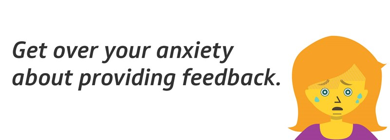 Get over your feedback of giving feedback