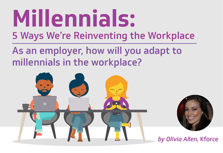 5 ways millennials are reinventing the workplace